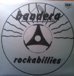 BANDERA ROCKABILLIES - SUPERB LP - ROCKABILLY / ROCK & ROLL RARE NOW LP